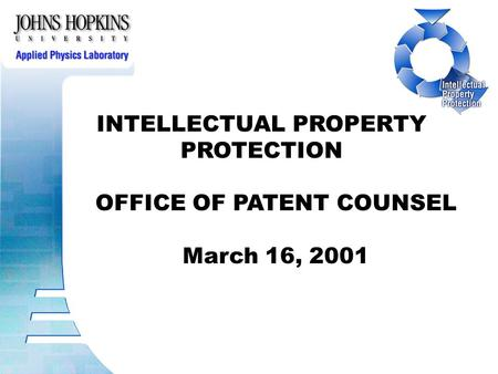 INTELLECTUAL PROPERTY PROTECTION OFFICE OF PATENT COUNSEL March 16, 2001.