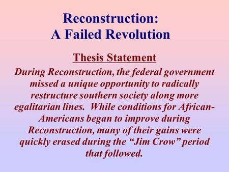 Reconstruction: A Failed Revolution