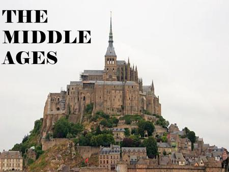 THE MIDDLE AGES.