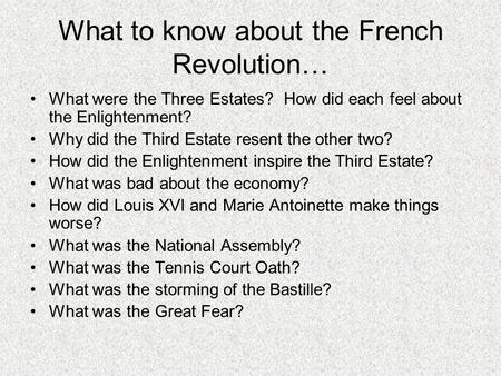 What to know about the French Revolution…