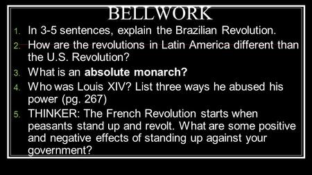 BELLWORK In 3-5 sentences, explain the Brazilian Revolution.