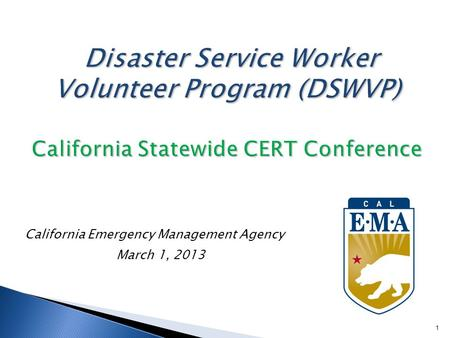 California Emergency Management Agency March 1, 2013 1.