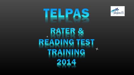 TELPAS RATER & READING TEST Training 2014.