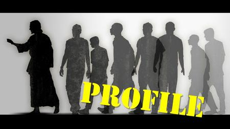 PROFILE PROFILE. Point one Point two Point three PROFILE MATURE DISCIPLES ARE: Progressing Faithful Fruitful Optimistic Diligent.