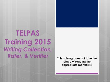 TELPAS Training 2015 Writing Collection, Rater, & Verifier