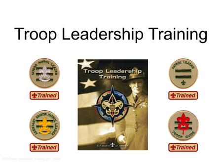 Troop Leadership Training BSA Troop Leadership Training.ppt 02/08.