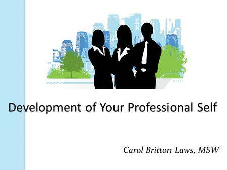 Development of Your Professional Self
