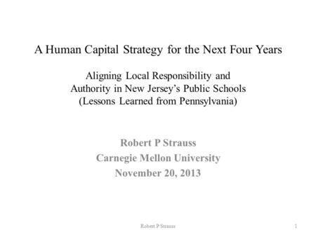 A Human Capital Strategy for the Next Four Years Aligning Local Responsibility and Authority in New Jersey's Public Schools (Lessons Learned from Pennsylvania)