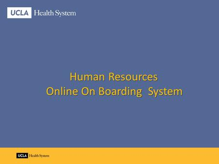 Human Resources Human Resources Online On Boarding System.
