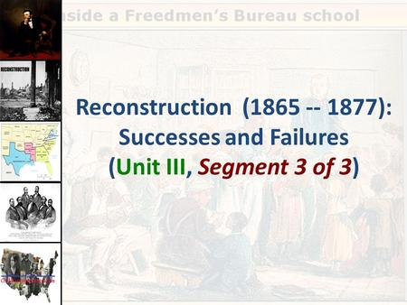 Reconstruction ( ): Successes and Failures