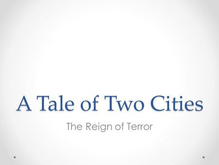 A Tale of Two Cities The Reign of Terror. The Monarchy King Louis XVIMarie Antoinette.