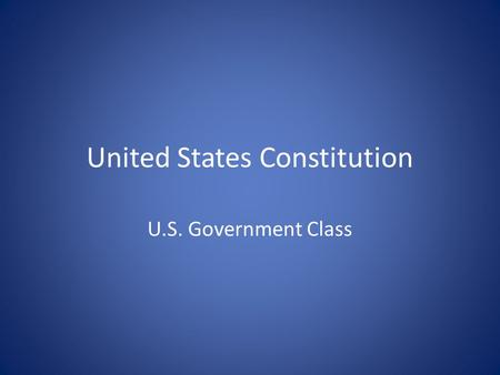 United States Constitution U.S. Government Class.