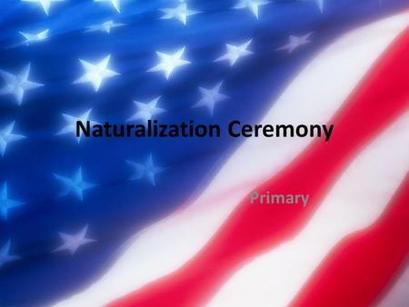 Naturalization Ceremony Primary. US Citizenship Test 1.What is the highest law of the land? 2.What are the first three words of the Constitution? 3.What.