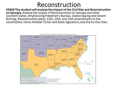 Reconstruction SS8H6 The student will analyze the impact of the Civil War and Reconstruction on Georgia. Analyze the impact of Reconstruction on Georgia.