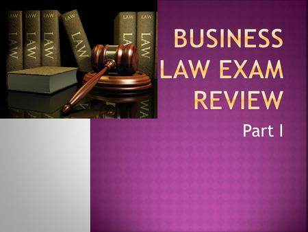 Part I.  Chapter 27- Employment contracts  Mock Trial Information  Criminal Law.