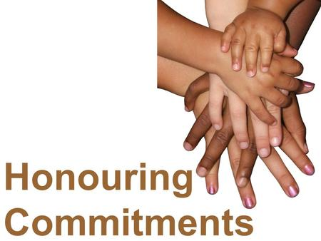Honouring Commitments Deathbed Wish Less effort, High score.