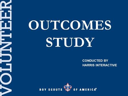 OUTCOMES STUDY CONDUCTED BY HARRIS INTERACTIVE. Delivering the Promise: To prepare young people to make ethical and moral choices over their lifetimes.