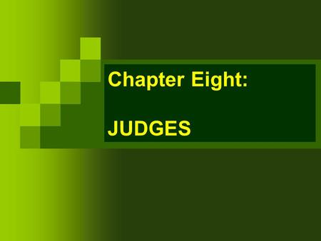 Chapter Eight: JUDGES.