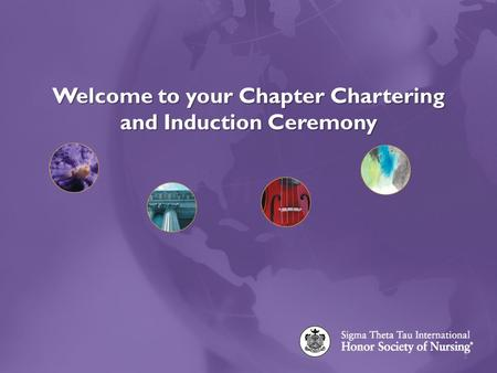 Welcome to your Chapter Chartering and Induction Ceremony 1.