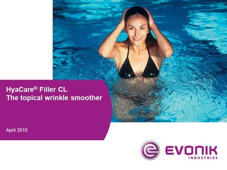 HyaCare ® Filler CL The topical wrinkle smoother April 2010.