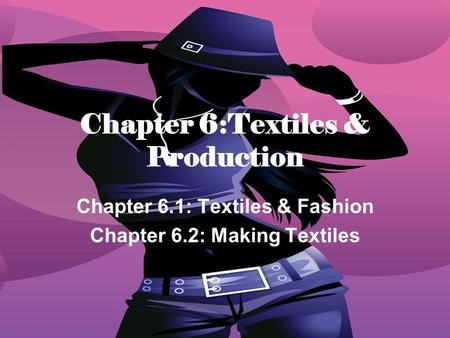 Chapter 6:Textiles & Production