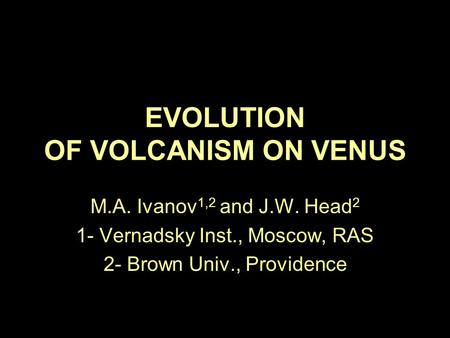 EVOLUTION OF VOLCANISM ON VENUS