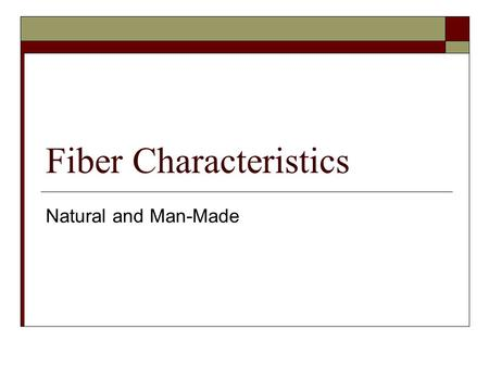 Fiber Characteristics Natural and Man-Made. What are fibers?  Fiber is a long, thin strand or thread of material. Fibers are spun into threads Fabric.