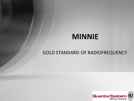 GOLD STANDARD OF RADIOFREQUENCY