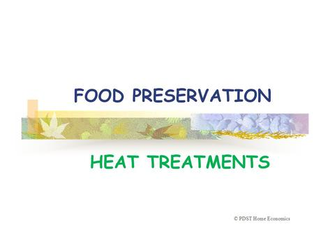 FOOD PRESERVATION HEAT TREATMENTS