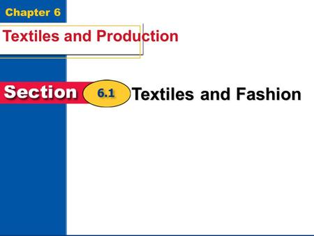 Chapter 6 Textiles and Production Textiles and Fashion.