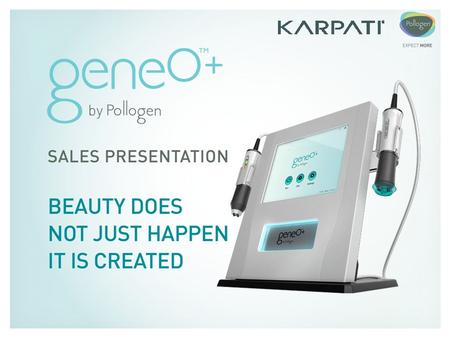 Agenda 01 About Pollogen – Expect more 02 geneO+ Revolutionary skin care platform 03 OxyGeneo™ & TriPollar® – Technologies Overview 04 Clinical results.