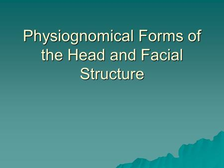 Physiognomical Forms of the Head and Facial Structure.