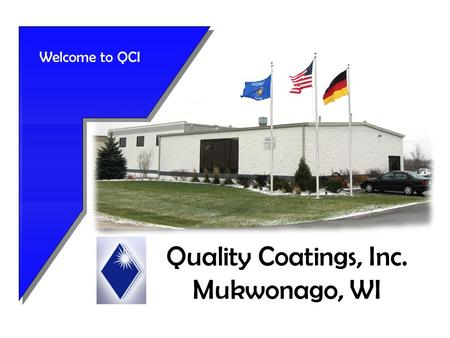 Quality Coatings, Inc. Mukwonago, WI Welcome to QCI.