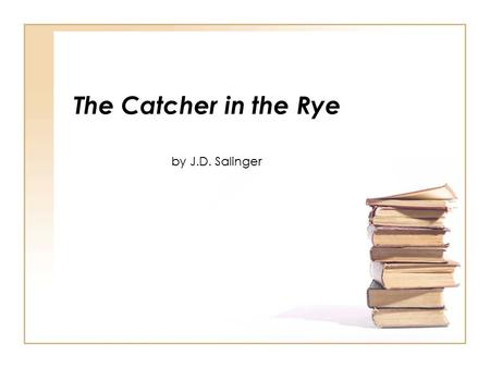 The Catcher in the Rye by J.D. Salinger. A few facts about our upcoming novel In 1961, a teacher in Tulsa, OK was fired for assigning the book to an 11.