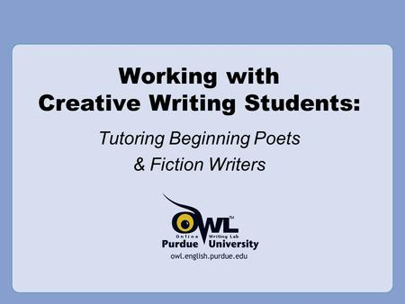 Working with Creative Writing Students: Tutoring Beginning Poets & Fiction Writers.