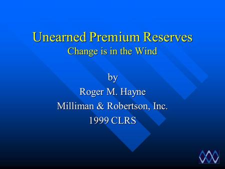 Unearned Premium Reserves Change is in the Wind
