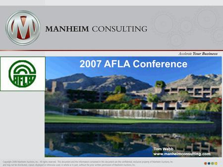 2007 AFLA Conference Tom Webb www.manheimconsulting.com.