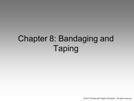Chapter 8: Bandaging and Taping