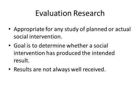 evaluating the research process Contains information literacy  evaluation is an immensely difficult and complicated process research shows that evaluating information is a complex.