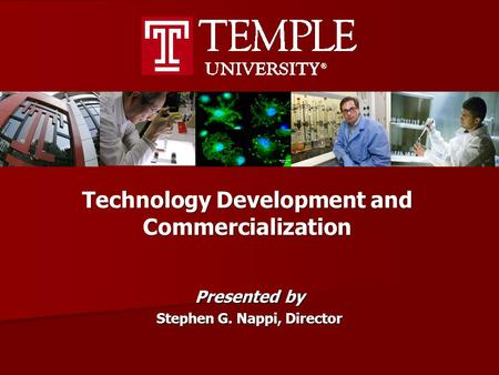Presented by Stephen G. Nappi, Director Technology Development and Commercialization.