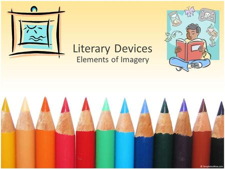 Literary Devices Elements of Imagery.
