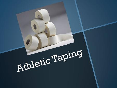 Athletic Taping.
