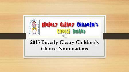 2015 Beverly Cleary Children's Choice Nominations.