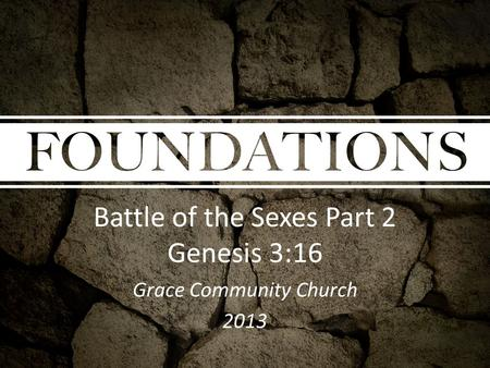 Battle of the Sexes Part 2 Genesis 3:16 Grace Community Church 2013.