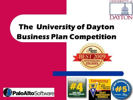 The University of Dayton Business Plan Competition.