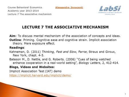Course Behavioral Economics Alessandro InnocentiAlessandro Innocenti Academic year 2013-2014 Lecture 7 The <strong>associative</strong> mechanism LECTURE 7 THE <strong>ASSOCIATIVE</strong>.