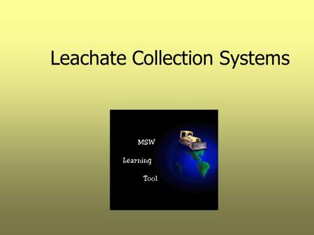 Leachate Collection Systems. Class Objectives  To discuss landfill water balance  To present liner and leachate collection system (LCS) design information.