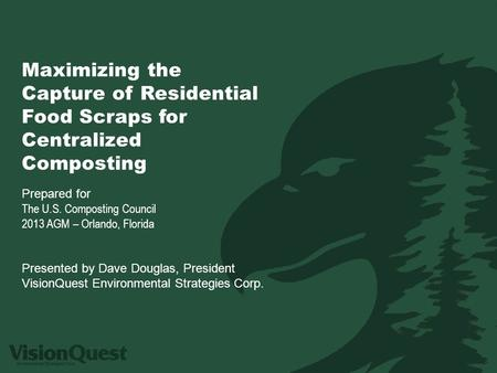 Maximizing the Capture of Residential Maximizing the Capture of Residential Food Scraps for Centralized Composting Prepared for The U.S. Composting Council.