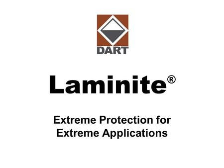 Laminite ® Extreme Protection for Extreme Applications.