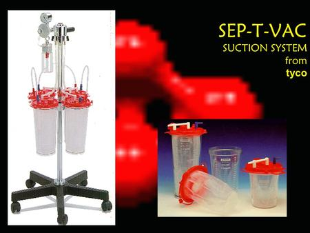 SEP-T-VAC SUCTION SYSTEM from tyco. Sep-T-Vac Systems Liner + container Canister Accessories.